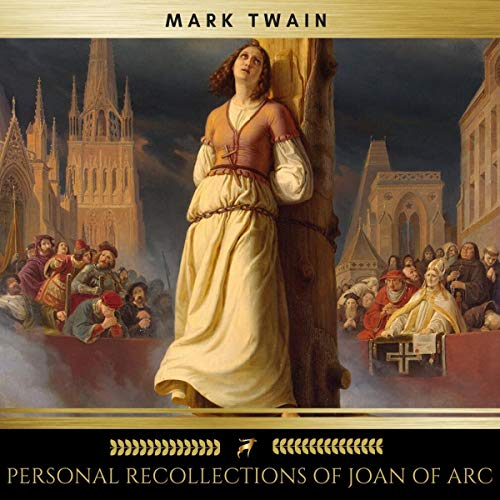 Personal Recollections of Joan of Arc                   By:                                                                                                                                 Mark Twain                               Narrated by:                                                                                                                                 James Hamill                      Length: 15 hrs and 5 mins     9 ratings     Overall 3.9