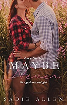 Maybe Never by [Sadie Allen]