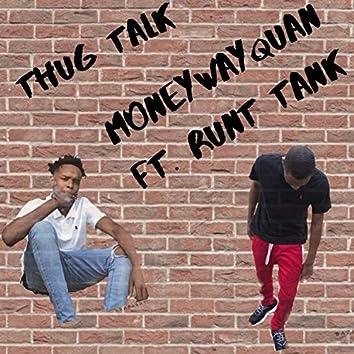 Thug Talk (feat. Runt Tank)