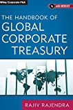 The Handbook of Global Corporate Treasury (Wiley Corporate F&A (1), Band 1)