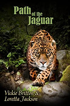 Path of the Jaguar: Clean Mystery and Romance set in the Mayan Ruins in Mexico. by [Vickie Britton, Loretta Jackson]