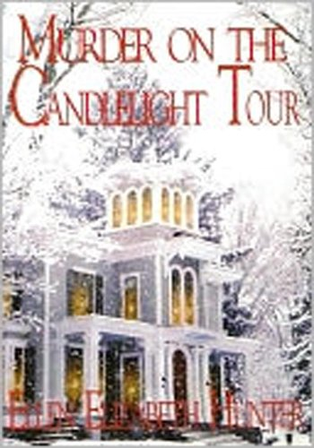Murder on the Candlelight Tour (Magnolia Mystery Wilmington Series Book 2) by [Ellen Elizabeth Hunter]