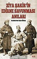 Ziya Sakir'in Edirne Savunmasi Anilari
