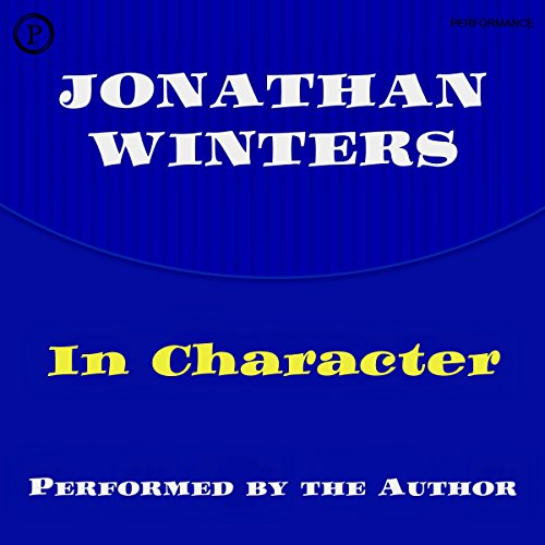 Jonathan Winters in Character audiobook cover art