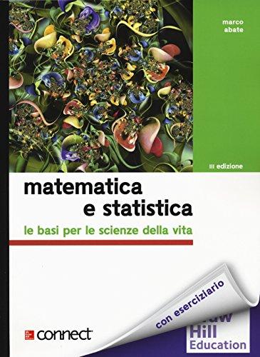 Matematica e statistica. Le basi per le scienze della vita. Con Connect
