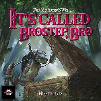 It's Called Brostep, Bro