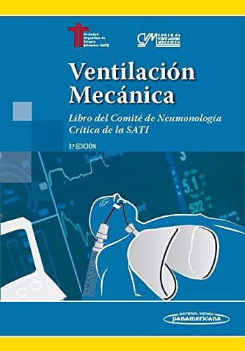 Ventilacion mecanica: Libro del Comité de Neumonología Crítica de la SATI