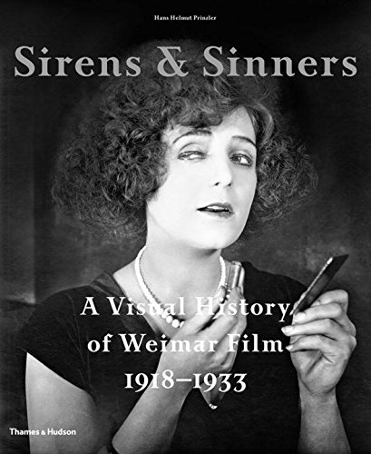 Sirens & Sinners: A Visual History of Weimar Film 1918-1933