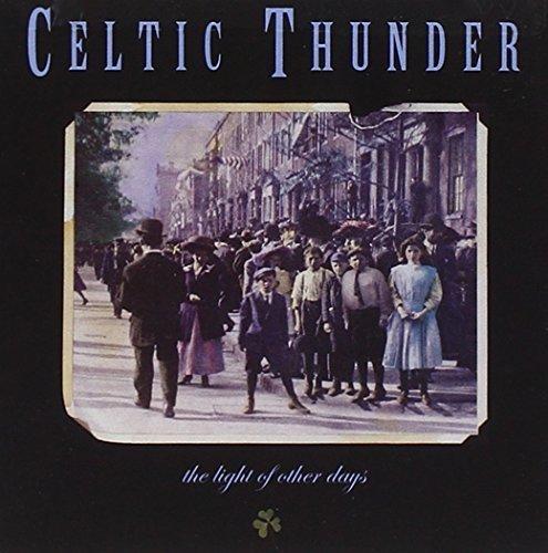Light of Other Days by Celtic Thunder (1993-01-05)