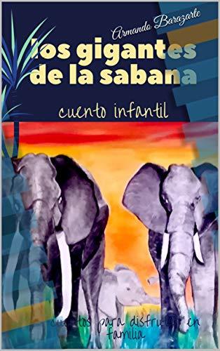 Los gigantes de la sabana: Los gigantes del serengueti (Animales en extincion nº 1)