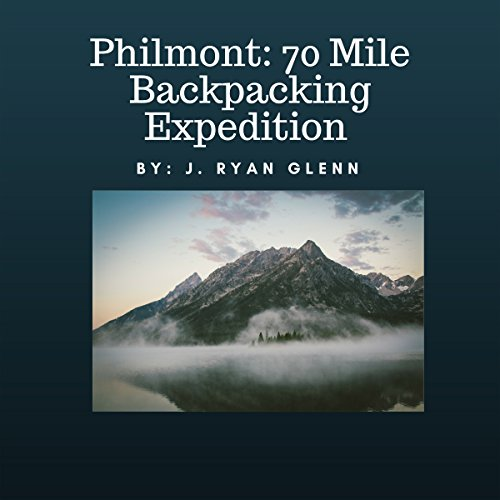 Philmont: 70 Mile Backpacking Expedition audiobook cover art