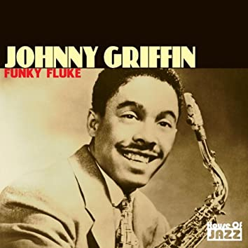 Johnny Griffin: Funky Fluke