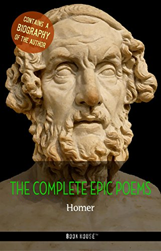 Homer: The Complete Epic Poems + A Biography of the Author (The Greatest Writers of All Time) (English Edition)