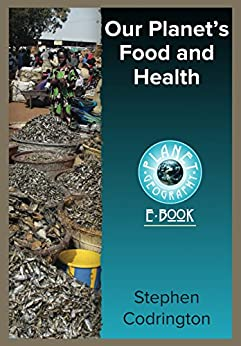 Our Planet's Food and Health (Planet Geography Book 9) (English Edition) por [Stephen Codrington]