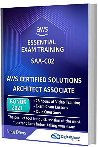 AWS Certified Solutions Architect Associate - Essential Exam Training SAA-C02: BONUS: In-depth Video Course with 28h of guided Hands-on Lectures, Exam Cram Lessons and Quiz Questions (English Edition)