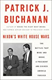 Image of Nixon's White House Wars: The Battles That Made and Broke a President and Divided America Forever