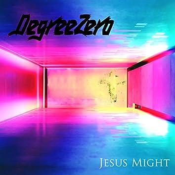 Jesus Might