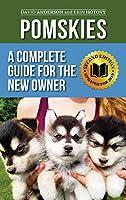 Pomskies: Training, Feeding, and Loving your New Pomsky Dog (Second Edition)