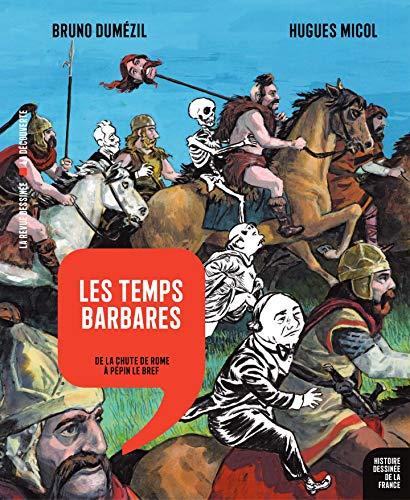 Histoire dessinée de la France - Tome 4 - Les temps barbares - De la chute de Rome à Pépin Le Bref (French Edition)