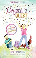 Crystal's Quest: An Adventure into the World of Gemstones (You Rock!)