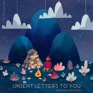 Unsent Letters to You