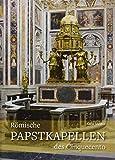 Römische Papstkapellen des Cinquecento (Studien zur internationalen Architektur- und Kunstgeschichte)