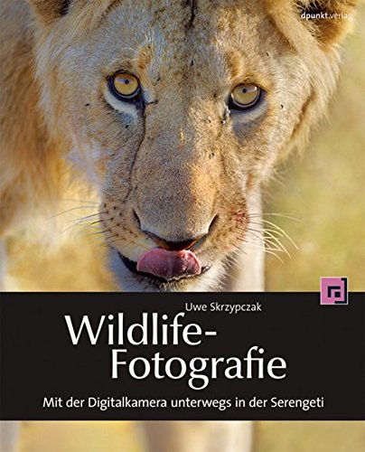 Wildlife-Fotografie: Mit der Digitalkamera unterwegs in der Serengeti