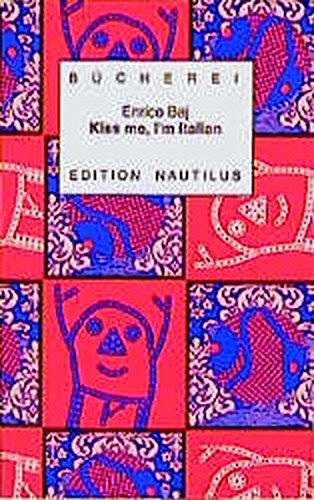Kiss me, I'm Italian: Texte und Bilder (Kleine Bücherei für Hand und Kopf)
