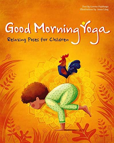 Good Morning Yoga: Relaxing Poses for Children (Play Yoga)