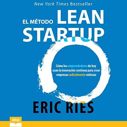 El m todo Lean Startup The Lean Startup C mo los emprendedores de hoy usan la innovaci n continua product image