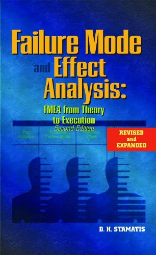 Failure Mode And Effect Analysis: FMEA From Theory To Execution, Second Edition