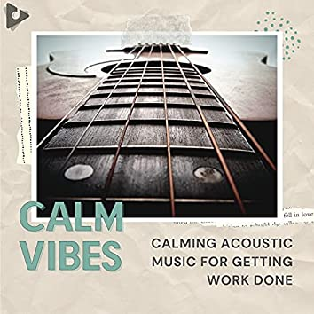 Calming Acoustic Music for Getting Work Done