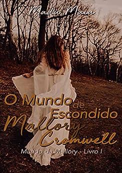 O Mundo Escondido De Mallory Cromwell por [Madu Maia]