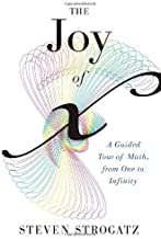 The Joy of x: A Guided Tour of Math, from One to Infinity by Strogatz, Steven (2012) Hardcover