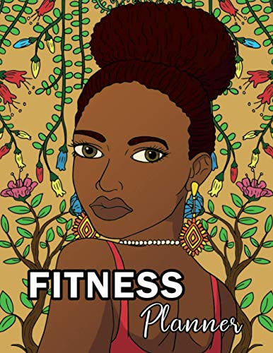 Fitness Planner: Undated: Bold Beautiful Black Woman Cover Art: African American Woman Cover: Fitness Workout Log Book