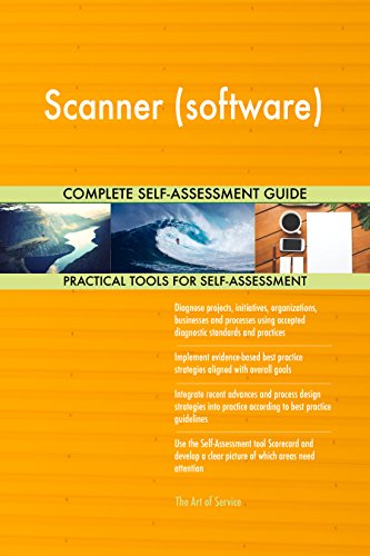 Scanner (software) All-Inclusive Self-Assessment - More than 680 Success Criteria, Instant Visual Insights, Comprehensive Spreadsheet Dashboard, Auto-Prioritized for Quick Results