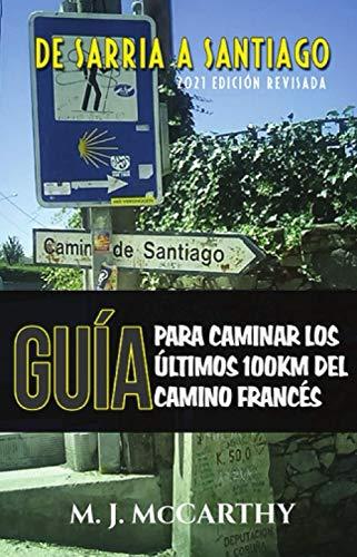 De Sarria a Santiago: Una Guía para Caminar los Últimos 100km del Camino Francés