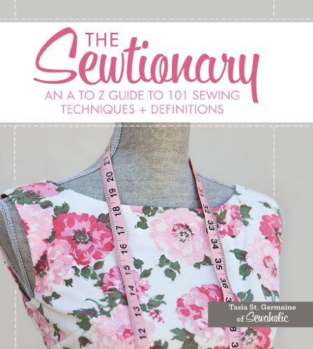 Buy The Sewtionary: An A to Z Guide to 101 Sewing Techniques and Definitions