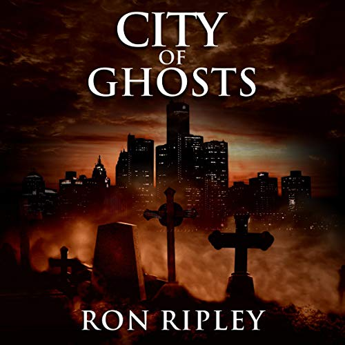 City of Ghosts: Supernatural Horror with Scary Ghosts & Haunted Houses Audiobook By Ron Ripley, Scare Street cover art