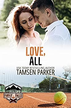 Love, All: A Single Mom Camp Firefly Falls Romance by [Tamsen Parker]