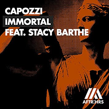 Immortal (feat. Stacy Barthe)