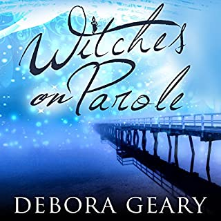 Witches on Parole     WitchLight Trilogy, Book 1              By:                                                                                                                                 Debora Geary                               Narrated by:                                                                                                                                 Madeleine Lambert                      Length: 8 hrs and 19 mins     15 ratings     Overall 4.7