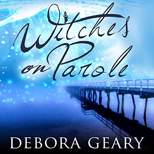 Witches on Parole audiobook cover art
