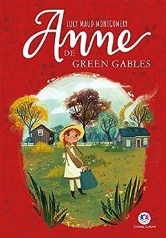 Anne de Green Gables por [Lucy Maud Montgomery, Beatriz Mayumi, João Sette Camara]