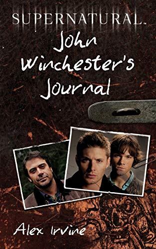 Compare Textbook Prices for Supernatural: John Winchester's Journal Media tie-in Edition ISBN 9780062073198 by Irvine, Alex