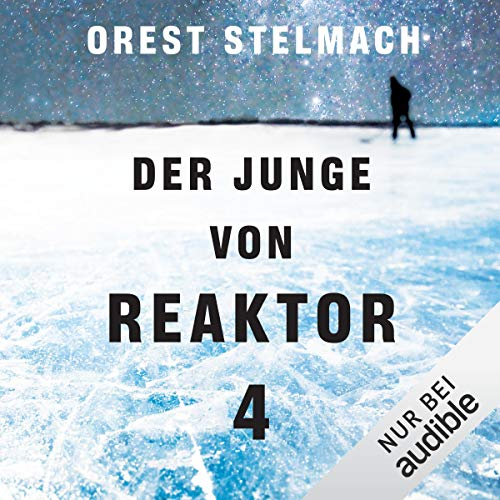 Der Junge von Reaktor 4                   By:                                                                                                                                 Orest Stelmach                               Narrated by:                                                                                                                                 Eva Gosciejewicz                      Length: 11 hrs and 21 mins     Not rated yet     Overall 0.0