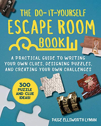 Compare Textbook Prices for The Do-It-Yourself Escape Room Book: A Practical Guide to Writing Your Own Clues, Designing Puzzles, and Creating Your Own Challenges  ISBN 9781510758803 by Lyman, Paige Ellsworth