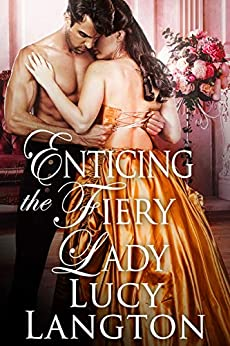 Enticing the Fiery Lady: A Historical Regency Romance Book by [Lucy Langton]