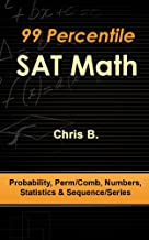99 Percentile SAT Math - Probability, Perm/Comb, Numbers, Statistics & Sequence/Series