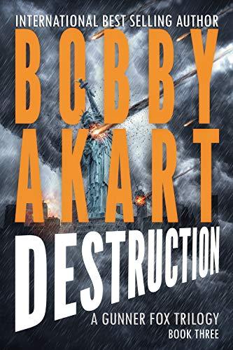 Asteroid Destruction: A Survival Thriller (Gunner Fox Book 3) by [Bobby Akart]